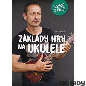Základy hry na ukulele snadno a rychle - 1