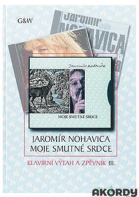 Jaromír Nohavica - Moje smutné srdce - 1